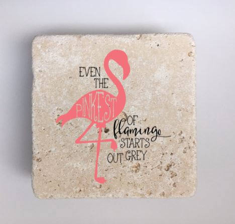 Pink Flamingo Coasters, Natural Stone Coasters, Full Cork Bottom, Even the Pinkest of Flamingo starts out grey