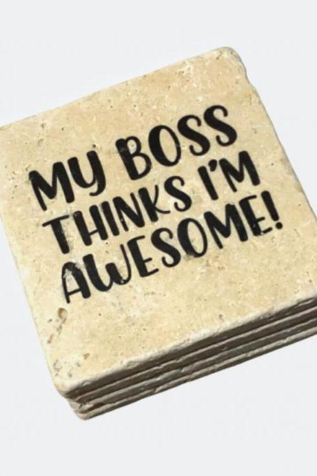 My Boss Thinks I'm Awesome, Funny Coasters, Premium Natural Stone, Office Decor