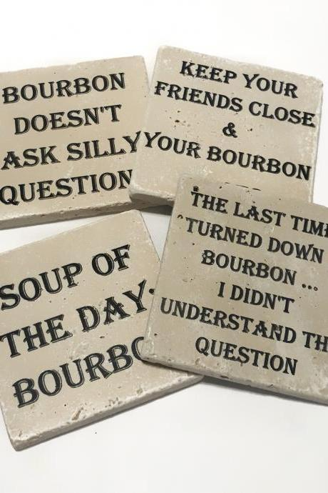 Bourbon Coasters, Natural Stone Set of 4, Soup of the day Bourbon, Bourbon doesn't ask silly questions