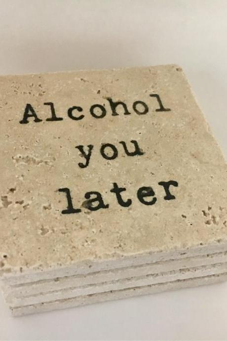 Alcohol You Later Natural Stone Set of 4 Funny Coasters