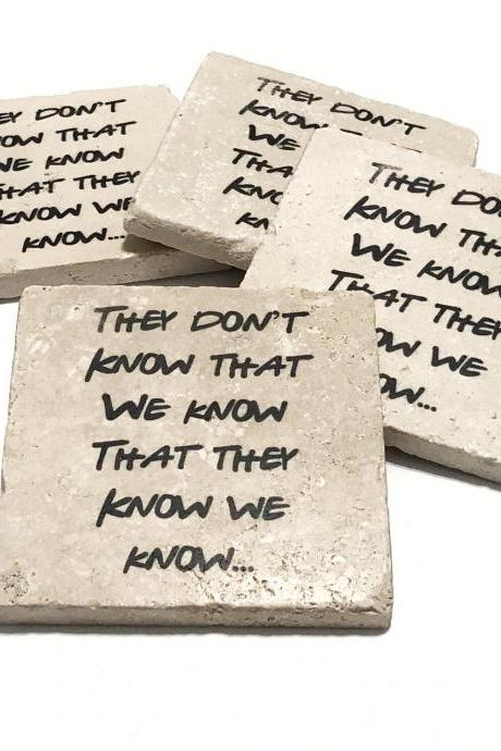FRIENDS They Don't Know That We Know That They Know We Know Natural Stone Coaster Set of 4 with Full Cork Bottom