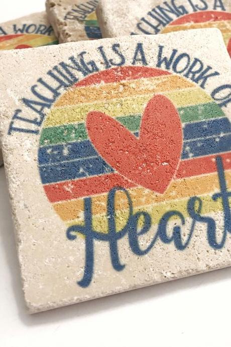 Teaching is a Work of Heart, Premium Natural Stone Coasters, Set of 4 with Full Cork Bottom, Teacher Gift