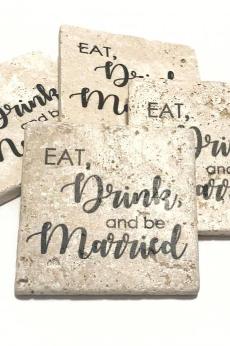 Wedding Coasters, Eat Drink and be Married, Natural Stone, Set of 4, Full Cork Bottom, Rustic Decor, Engagement Gift