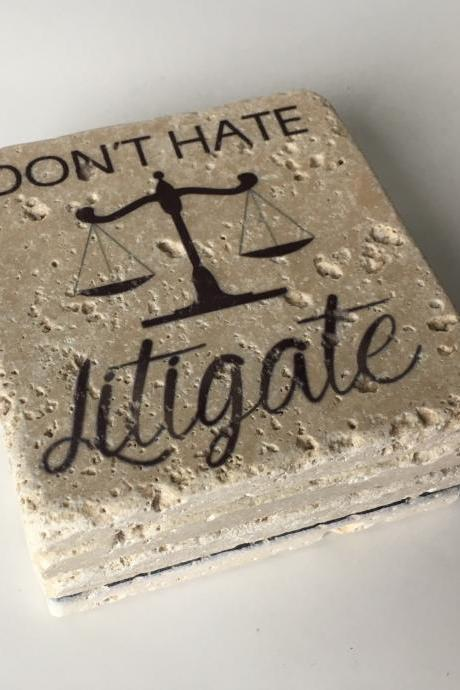 Don't Hate Litigate, Natural Stone Coasters Set of 4 with Full Cork Bottom Lawyer Attorney