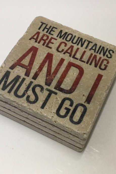 The Mountains Are Calling And I Must Go, Mountain Coasters, Natural Stone, Set of 4, with Full Cork Bottom