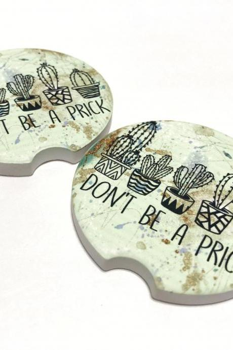Don't Be A Prick, Car Coasters, Cactus, Cacti, Funny Coasters, Set of 2, Sandstone, Fits Most Vehicles