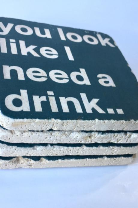 You Look Like I Need A Drink Natural Stone Coasters Set of 4 with Full Cork Bottom Funny Coasters