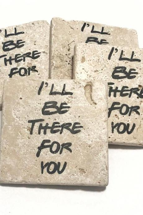 FRIENDS I'll be there for you Natural Stone Coaster Set of 4 with Full Cork Bottom